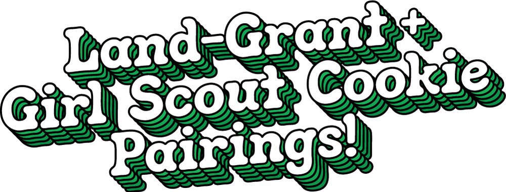 Land-Grant + Girl Scout Cookie Pairings
